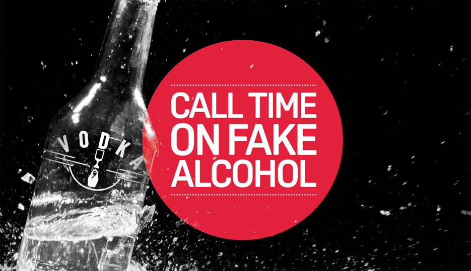 Call time on fake alcohol