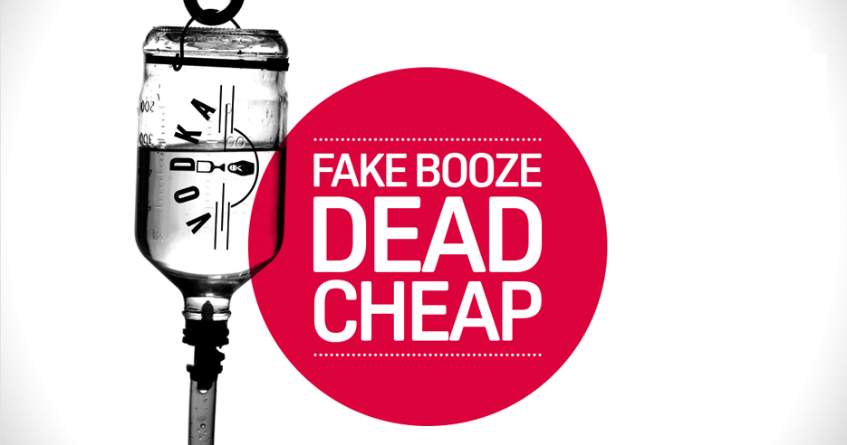 Fake booze - dead cheap